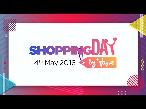 Shopping Day 2018 starting from 4th May 2018 - Yayvo.com