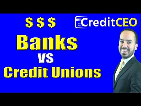 Bank vs Credit Union - Where to keep your money!