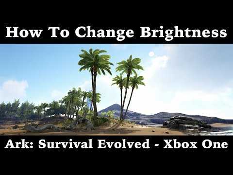 How To Change Brightness - Ark: Survival Evolved - Xbox One