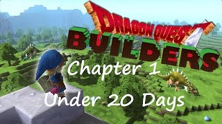 Dragon Quest Builders - Chapter 1 In Under 20 Days Challenge