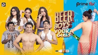 Beer Boys And Vodka Girls | Trailer | Streaming From 7th Oct | Prime Flix