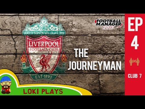 🐺🐶 FM17 - The Journeyman EP4 C7 - Liverpool v Chelsea - Football Manager 2017 Lets Play