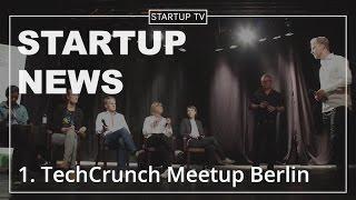 TechCrunch Meetup + Pitch-Off BERLIN