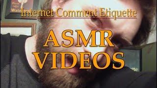 """Internet Comment Etiquette: """"ASMR Videos"""""""