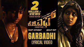 Garbadhi Full Song with Lyrics | KGF Kannada Movie | Yash | Prashanth Neel |