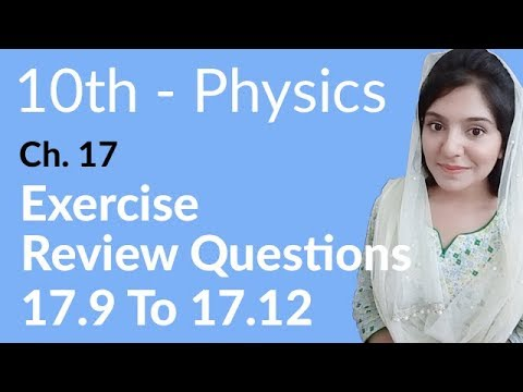 10th Class Physics Ch 17,Review Question 17.9 to 17.12 -Matric Part 2 Physics Chapter 17