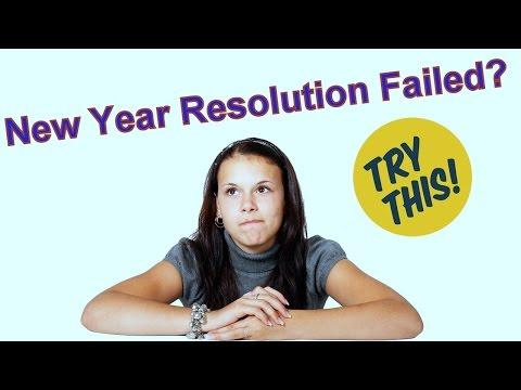 New Year Resolution Failed ? | Try these 7 Tips to Succeed