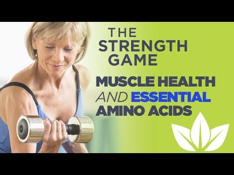 The Strength Game - How Essential Amino Acids Keep You Young, Vibrant & Healthy