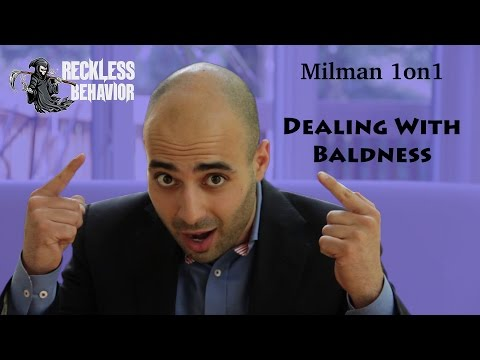 DEALING WITH BALDNESS!