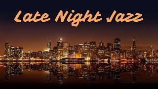 Late Night Jazz - Soft & Relaxing Jazz Music