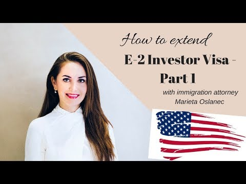 HOW TO EXTEND E-2 INVESTOR VISA TO THE USA - part 1 ✔️🇺🇸