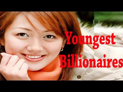 9 Youngest Billionaires In The World