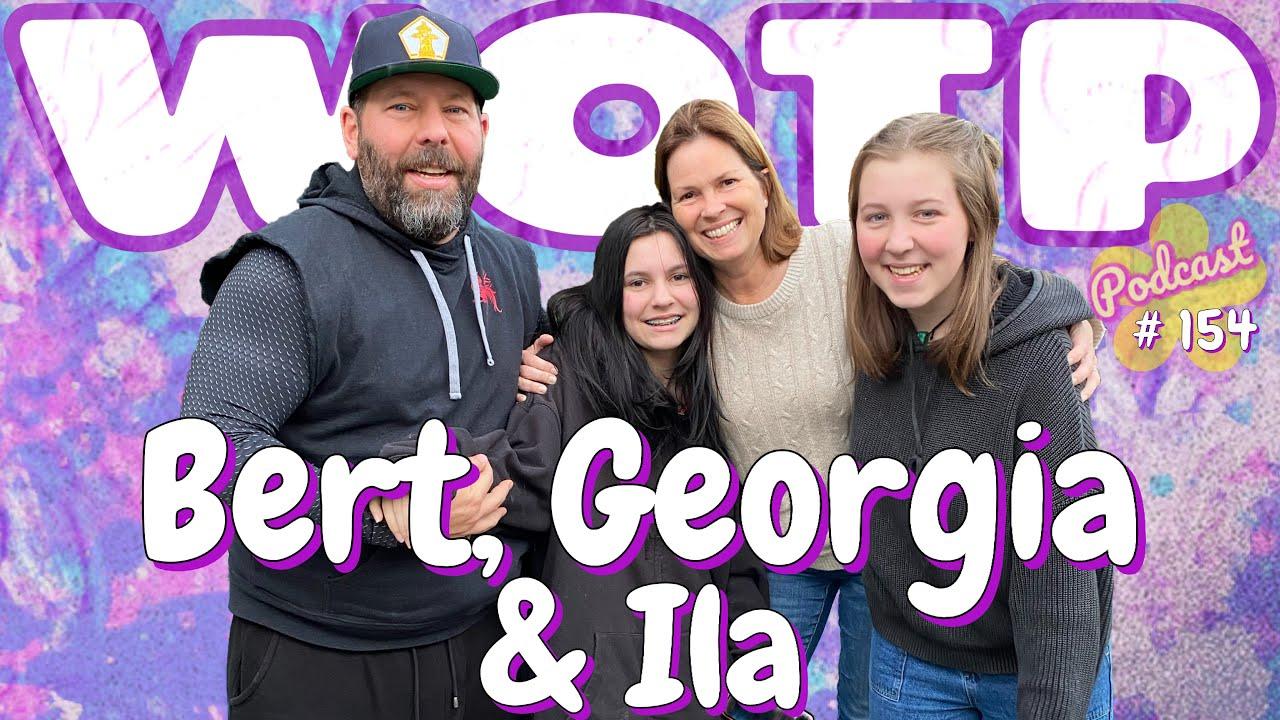 Wife of the Party Podcast # 154 - Bert, Georgia & Ila