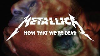 Metallica: Now That We