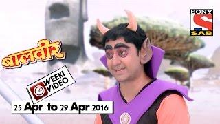 WeekiVideos | Baalveer | 25 April to 29 April 2016