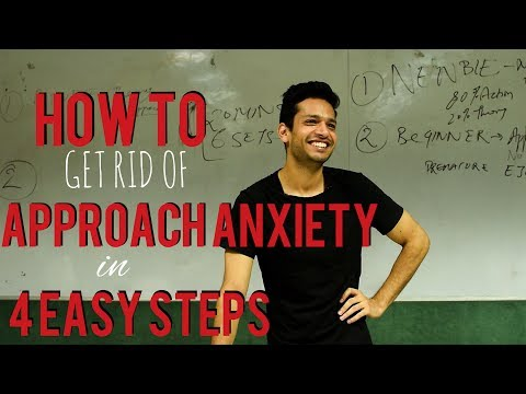 The 4 Step Process For How To Get Rid Of Approach Anxiety (Fear Of Talking To Girls )