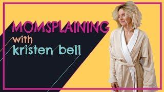 #Momsplaining with Kristen Bell: Self-Care