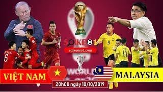 Soi kèo Việt Nam vs Malaysia - 20h00 ngày 10/10/2019 - vòng loại World Cup 2022