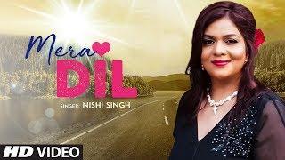 "Latest Video Song ""Mera Dil"" Nishi Singh Feat. Kimaya Kalra, Rakshak Mohan"