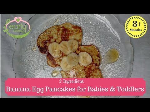 Banana Egg Pancakes For Babies & Toddlers 8+ Months | Early Foods