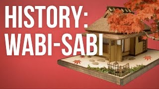 HISTORY OF IDEAS - Wabi-sabi