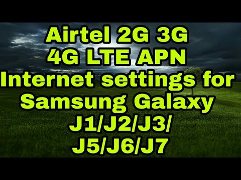 Airtel 2G 3G 4G LTE APN Internet settings for Samsung Galaxy J1/J2/J3/J5/J6/J7