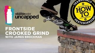 How To Frontside Crooked Grind With James Brockman - TransWorld SKATEboarding