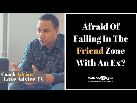 The Fear Of Becoming Just Friends With Your Ex