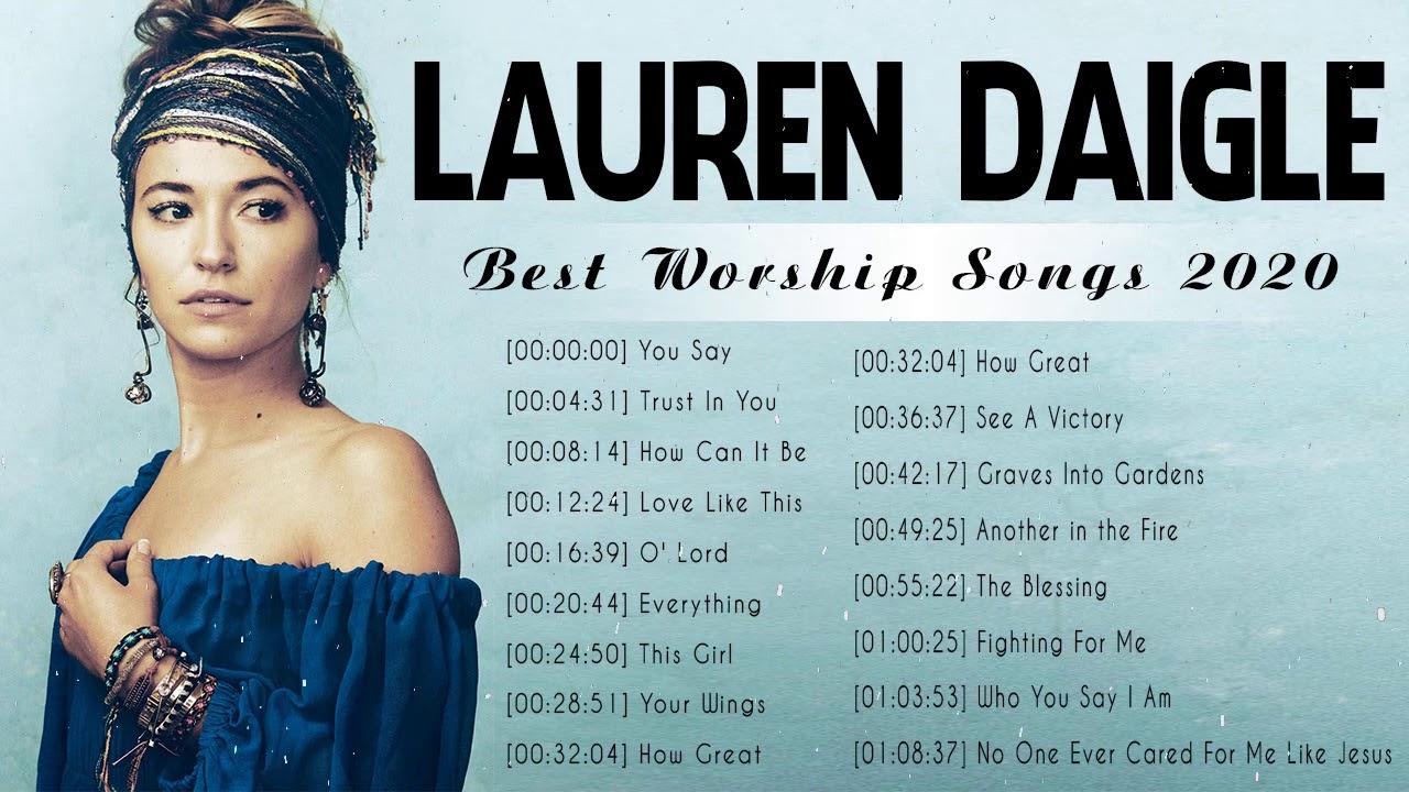 Lauren Daigle Top 20 Christian Worship Songs 2020   Nonstop Praise & Worship Songs 2020