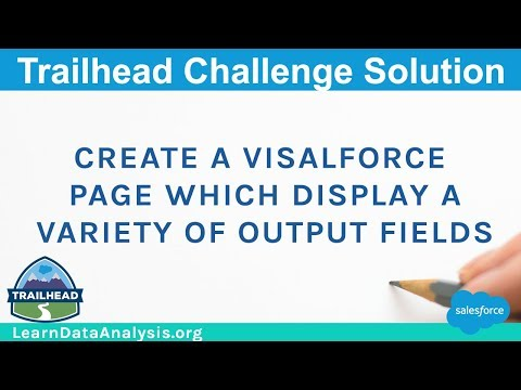 Create a Visualforce page which displays a variety of output fields | Salesforce Trailhead Solution