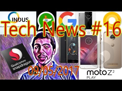 [हिंदी]Tech News #16- Snapdragon 845, Aadhaar OS, Moto Z2 Play, Andoid O, Sony X Ultra, Nubia.......