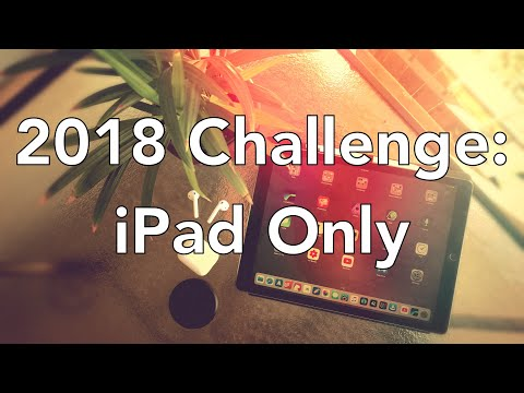 2018 Challenge: iPad Only