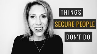 5 Things Secure People Just Don