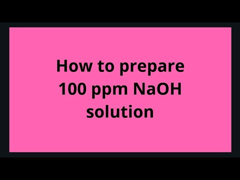 how to prepare 100 ppm NaOH solution
