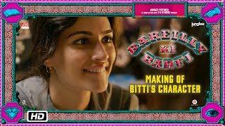 Bareilly Ki Barfi | Making of Bitti