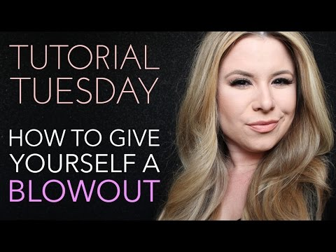 Tutorial Tuesday - How To Give Yourself A Blowout