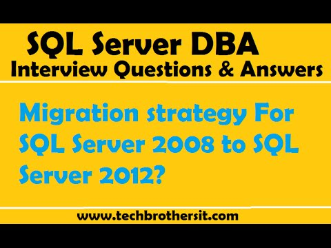 SQL DBA Interview Questions & Answers | Migration strategy For SQL Server 2008 to SQL Server 2012