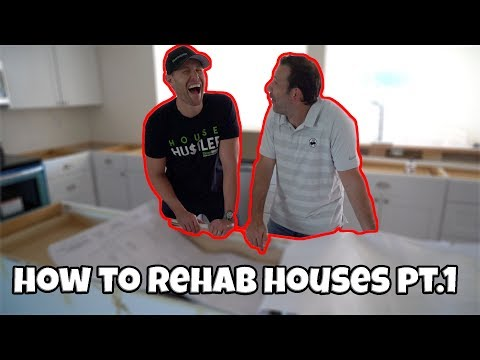 How To Rehab Houses Part 1