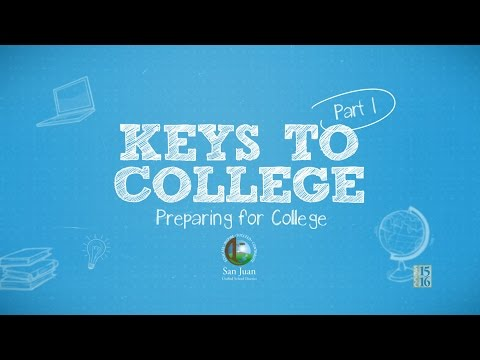 Keys to College - Part 1 - Preparing for College