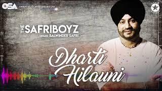 Dharti Hilauni   The Safri Boyz   Balwinder Safri   full video   OSA Official