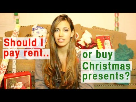 Should I Pay Rent or Buy Christmas Presents?