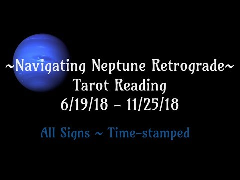 Neptune Retrograde ~ All Signs, Time-stamped