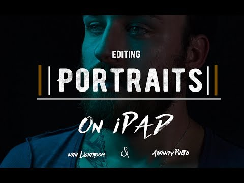How I edit portraits on iPad with Lightroom and Affinity Photo