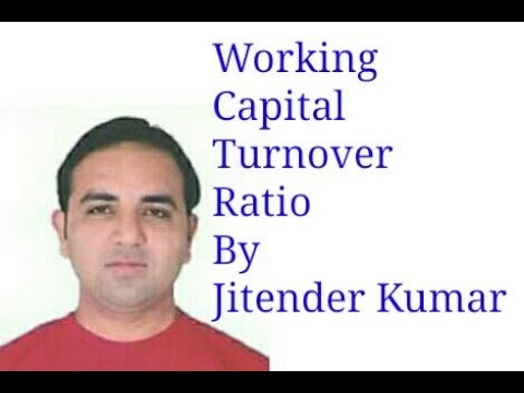 Calculation of Working Capital Turnover Ratio - By Jitender Kumar