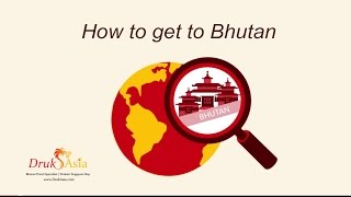 How to get to Bhutan Video Guide
