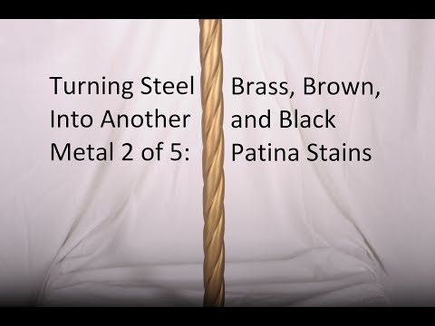 Turning Steel Into Another Metal 2 of 5: Brass, Brown, and Black Patina Stains