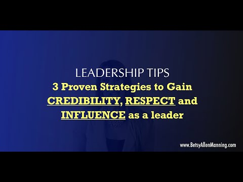 3 Proven Strategies to Gain Credibility, Respect and Influence as a leader