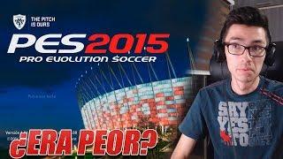 VUELVO A JUGAR PES 2015... ¿FUE PEOR QUE EL PES 2014?
