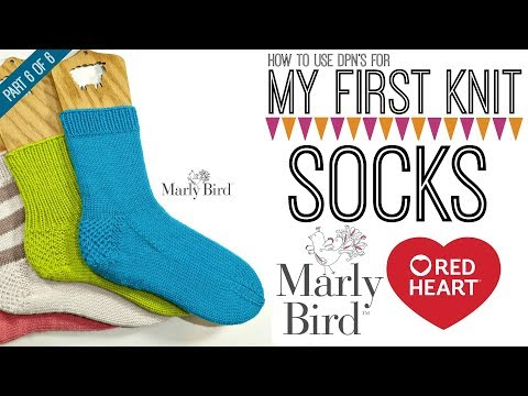 My First Socks with Marly Bird Part 6 of 6
