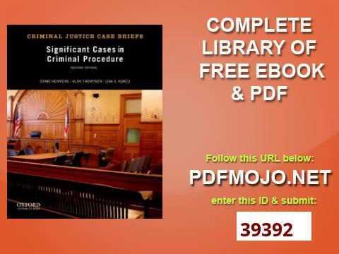 Significant Cases in Criminal Procedure Criminal Justice Case Briefs